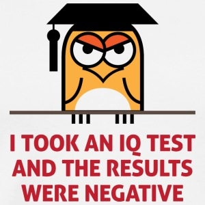 I Took An IQ Test And The Results Were Negative! - Men's Premium T-Shirt