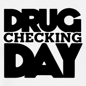 Drug Checking Day Letter stack Black big - Men's Premium T-Shirt