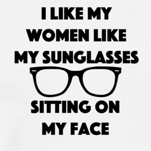 I like my women like my sunglasses - Men's Premium T-Shirt