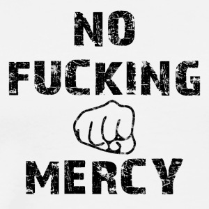 No Mercy - Premium T-skjorte for menn