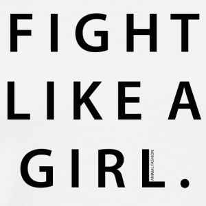 Fight Like A Girl | Animal Fashion - Männer Premium T-Shirt