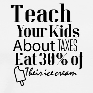 Kids and taxes - Men's Premium T-Shirt