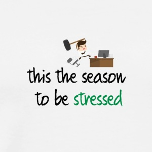 This the season to be stressed - Männer Premium T-Shirt