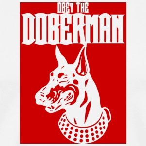 Hond / Doberman: Obey The Doberman - Mannen Premium T-shirt