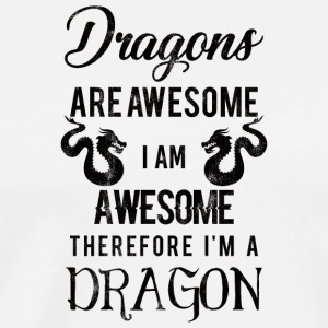 Fantasy / Drachen: Dragons Are Awesome. I Am Aweso - Männer Premium T-Shirt