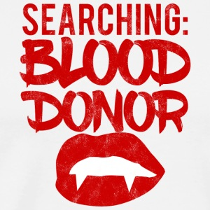 Fantasy / Vampire / Dracula: Searching - Blood Don - Men's Premium T-Shirt