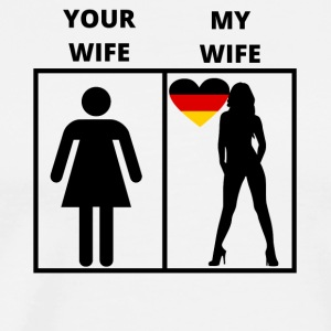 Germany gift my your wife - Men's Premium T-Shirt