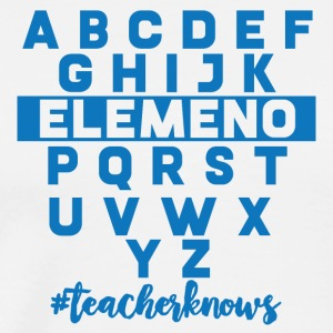 Teacher / School: ABCDEFG ... #teacherknows - Men's Premium T-Shirt