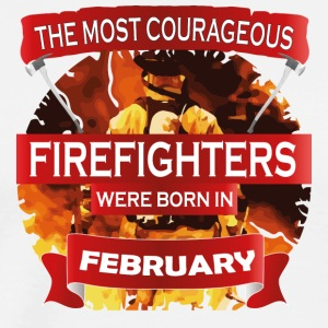 Most corageous firefighters born FEBRUARY fire Dep - Männer Premium T-Shirt