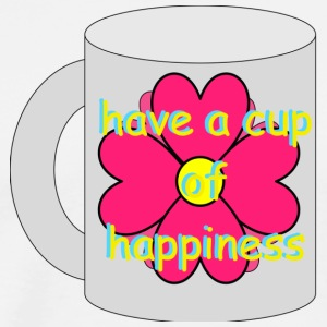 Have a cup of happiness - Men's Premium T-Shirt