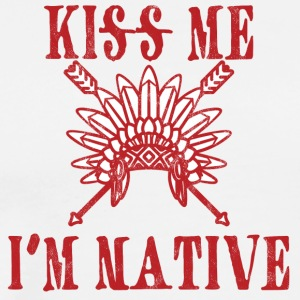 Indians: Kiss Me. I'm Native - Men's Premium T-Shirt