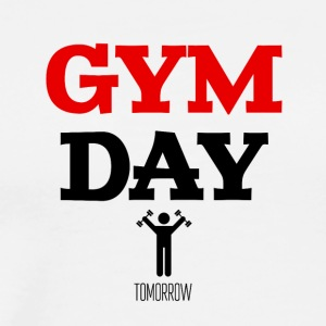 Gym Day Tomorrow - Men's Premium T-Shirt