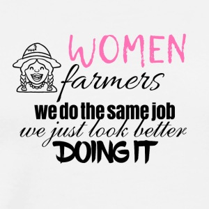 Women farmers look better doing it - Männer Premium T-Shirt