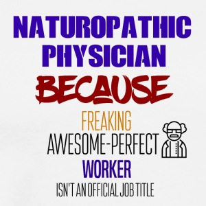 Naturopathic Physician - Men's Premium T-Shirt