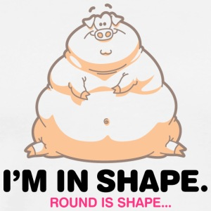 I'm In Great Shape,Round Is Shape! - Men's Premium T-Shirt