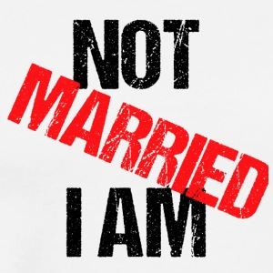 Not MARRIED I am single wedding Married Date - Men's Premium T-Shirt