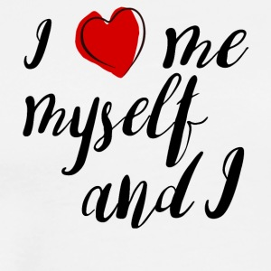 I love me myself and i - Men's Premium T-Shirt