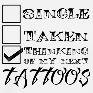Tattoo / Tätowierung: Single, Taken, Thinking Of - Männer Premium T-Shirt