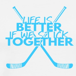 Hockey: Life is better if we stick together - Men's Premium T-Shirt