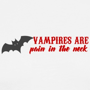 Fantasy / Vampire / Dracula: Vampires Are Pain In - Männer Premium T-Shirt