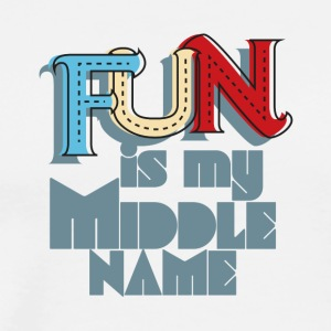 Fun Is My Middle Name - Men's Premium T-Shirt