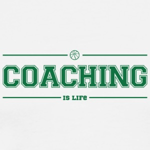 Coach / Trainer: Coaching Is Life - Maglietta Premium da uomo