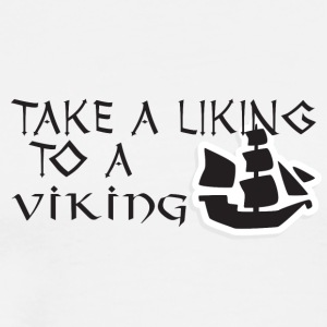 Vikings: Take A Liking To A Viking - Men's Premium T-Shirt