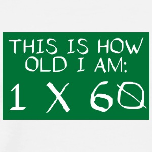 60. Geburtstag: This Is How Old I Am - 1 x 60 - Männer Premium T-Shirt