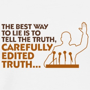 Always Lie With A Version Of The Truth - Men's Premium T-Shirt