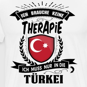 I do not need therapy in Turkey - Men's Premium T-Shirt