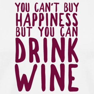 You can't buy happiness, but you can drink wine - Männer Premium T-Shirt