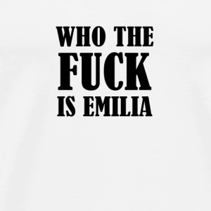 WHO THE FUCK IS EMILIA - Men's Premium T-Shirt