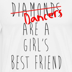 Dancers are a Girl`s Best Friend Shirt - Mambo NY - Männer Premium T-Shirt