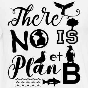 There is No Planet B - There is No Plan B