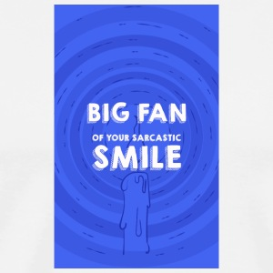 Big Fan of your smile - Men's Premium T-Shirt