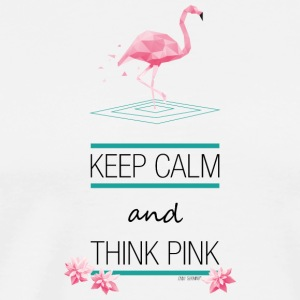 KEEP CALM AND THINK PINK FLAMINGO ~ STYLE © - Herre premium T-shirt
