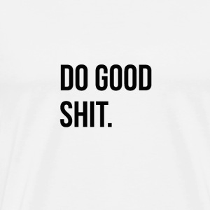 Do Good Sh ## - Mannen Premium T-shirt