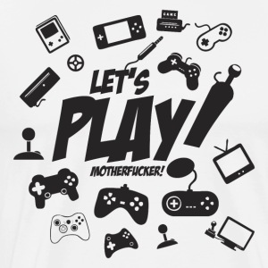 Let's play motherfucker - Men's Premium T-Shirt
