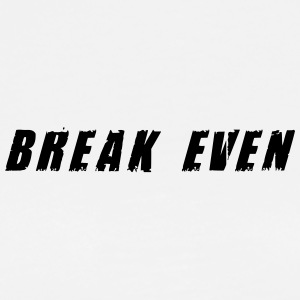 Break Even Black tekst - Herre premium T-shirt