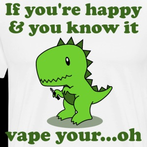 if you're happy and you know it's vape your..oh