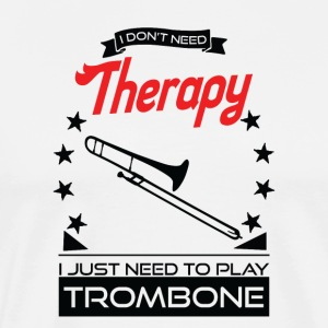 Trombone - better than therapy - trombonist gift
