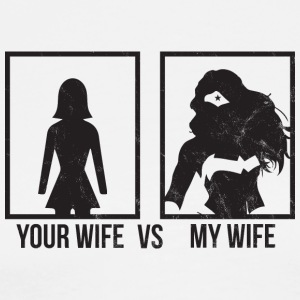 Comparison: Your Wife vs. My Wife