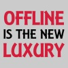 Offline is the new luxury - Mannen Premium T-shirt