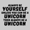 Always be yourself unless you can be a unicorn - Männer Premium T-Shirt