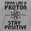 Think Like A Proton - Stay Positive - Männer Premium T-Shirt