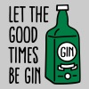 Let the good times be gin - Herre premium T-shirt