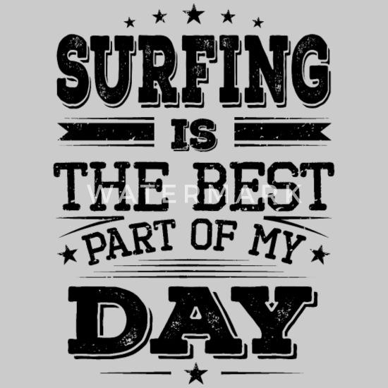 Surfing The Best Part Of Day Team Club Spruche Suss Manner Premium T Shirt Spreadshirt