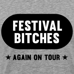 Festival Bitches weer on Tour - Festival - Party - Mannen Premium T-shirt