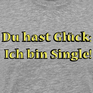 Du hast Glueck Ich bin Single - Männer Premium T-Shirt