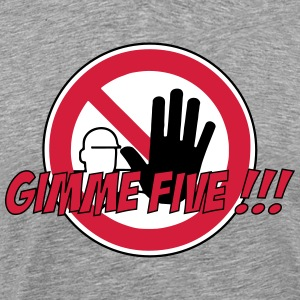 Gimme Five Warning Sign Prohibition Hand 3c - Men's Premium T-Shirt